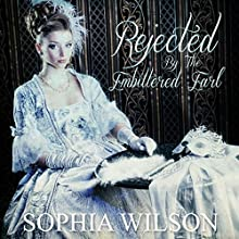 Rejected by the Embittered Earl Audiobook by Sophia Wilson Narrated by Eugenie Watson