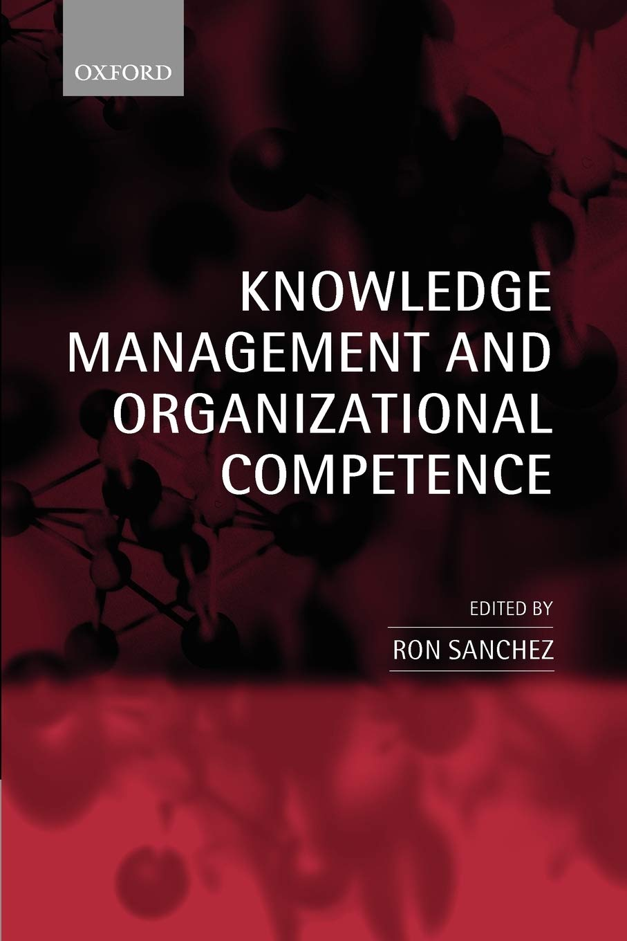 Knowledge Management and Organizational Competence ...