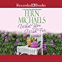 What You Wish For Audiobook by Fern Michaels Narrated by Barbara Rosenblat