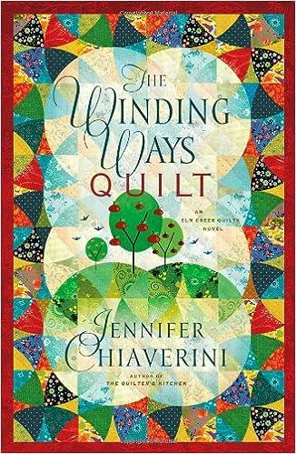 The Winding Ways Quilt Elm Creek Quilts Series 12 Jennifer