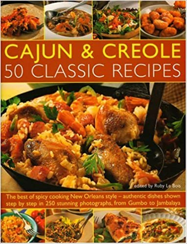 Cajun & Creole: 50 Classic Recipes: The very best of spicy