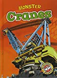Monster Cranes (Blastoff! Readers: Monster Machines) (Blastoff! Readers, Level 1)