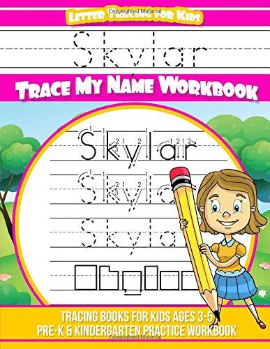 Skylar Letter Tracing for Kids Trace my Name Workbook: Tracing Books for Kids ages 3 - 5 Pre-K & Kindergarten Practice Workbook pdf