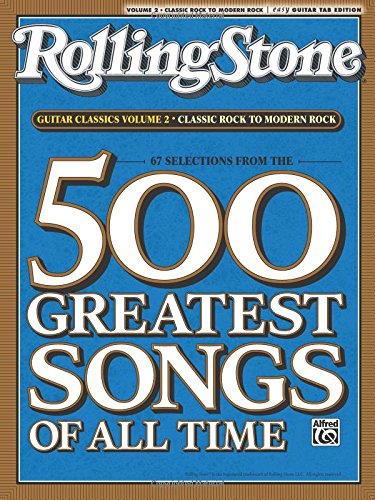 Selections from Rolling Stone Magazine's 500 Greatest Songs of All Time: Guitar Classics Volume 2: Classic Rock to Modern Rock (Easy Guitar TAB) (Rolling Stones Classic Guitar) (Guitar Sheet Rock Music)