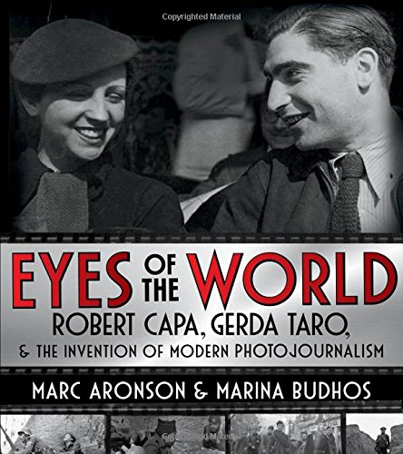 Book Cover: Eyes of the World: Robert Capa, Gerda Taro, and the Invention of Modern Photojournalism