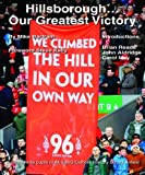 Hillsborough... Our Greatest Victory