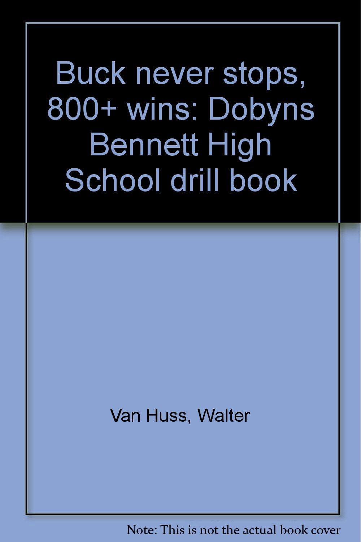 Buck never stops, 800+ wins: Dobyns Bennett High School drill book