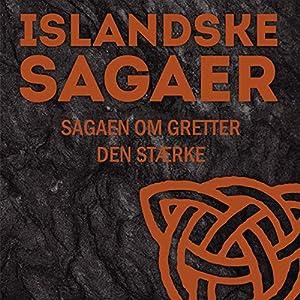 Sagaen om Gretter den Stærke (Islandske sagaer) Audiobook