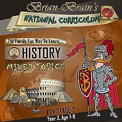 Brian Brain's National Curriculum KS2 Y3 History Mixed Topics