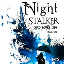 Night Stalker: Dead Loves Life, Book 1 Audiobook by R. L. Weeks Narrated by Marissa Justus