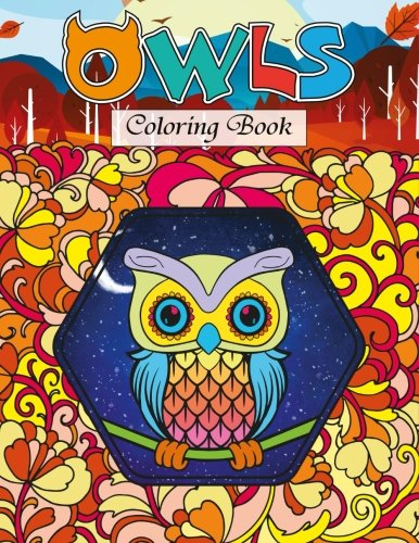 Download Owls Coloring Book: Color the World of Wise and Mindful Owls ebook
