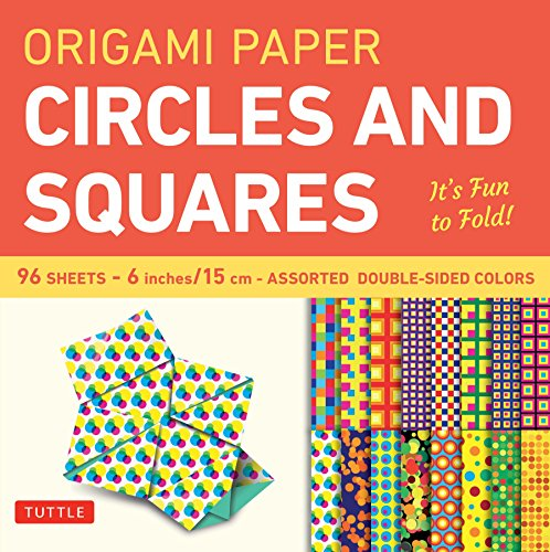 (Origami Paper - Circles and Squares 6 inch - 96 Sheets: Tuttle Origami Paper: High-Quality Origami Sheets Printed with 12 Different Patterns: Instructions for 6 Projects Included )
