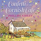 Confetti at the Cornish Café: The Cornish Café Series, Book 3 | Phillipa Ashley