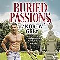 Buried Passions Hörbuch von Andrew Grey Gesprochen von: Joel Leslie
