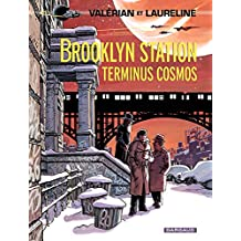 Valérian - Tome 10 - Brooklyn Station - Terminus Cosmos (French Edition)