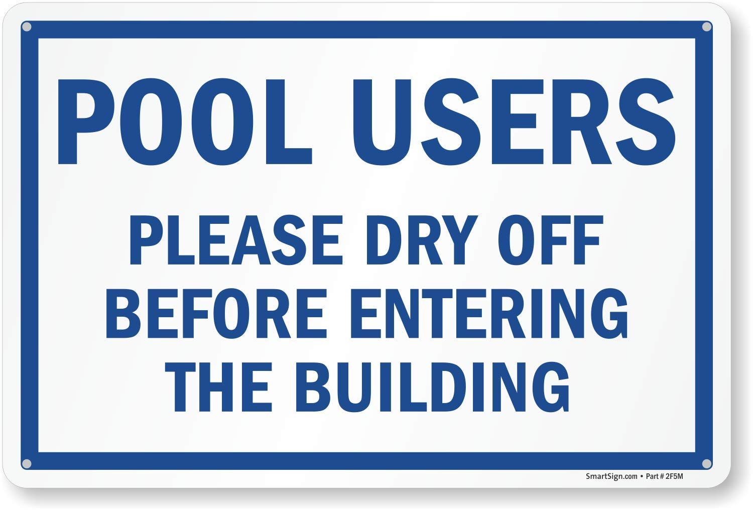 Please Dry Off Before Entering The Building Sign 10 x 15 Plastic SmartSign/Pool Users