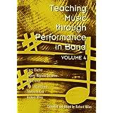 Teaching Music Through Performance in Band, Vol. 4