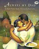 Always My Dad, Sharon Dennis Wyeth, 0679889345