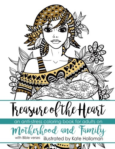 Download Treasure of the Heart: An anti-stress coloring book for adults on Motherhood and Family pdf epub