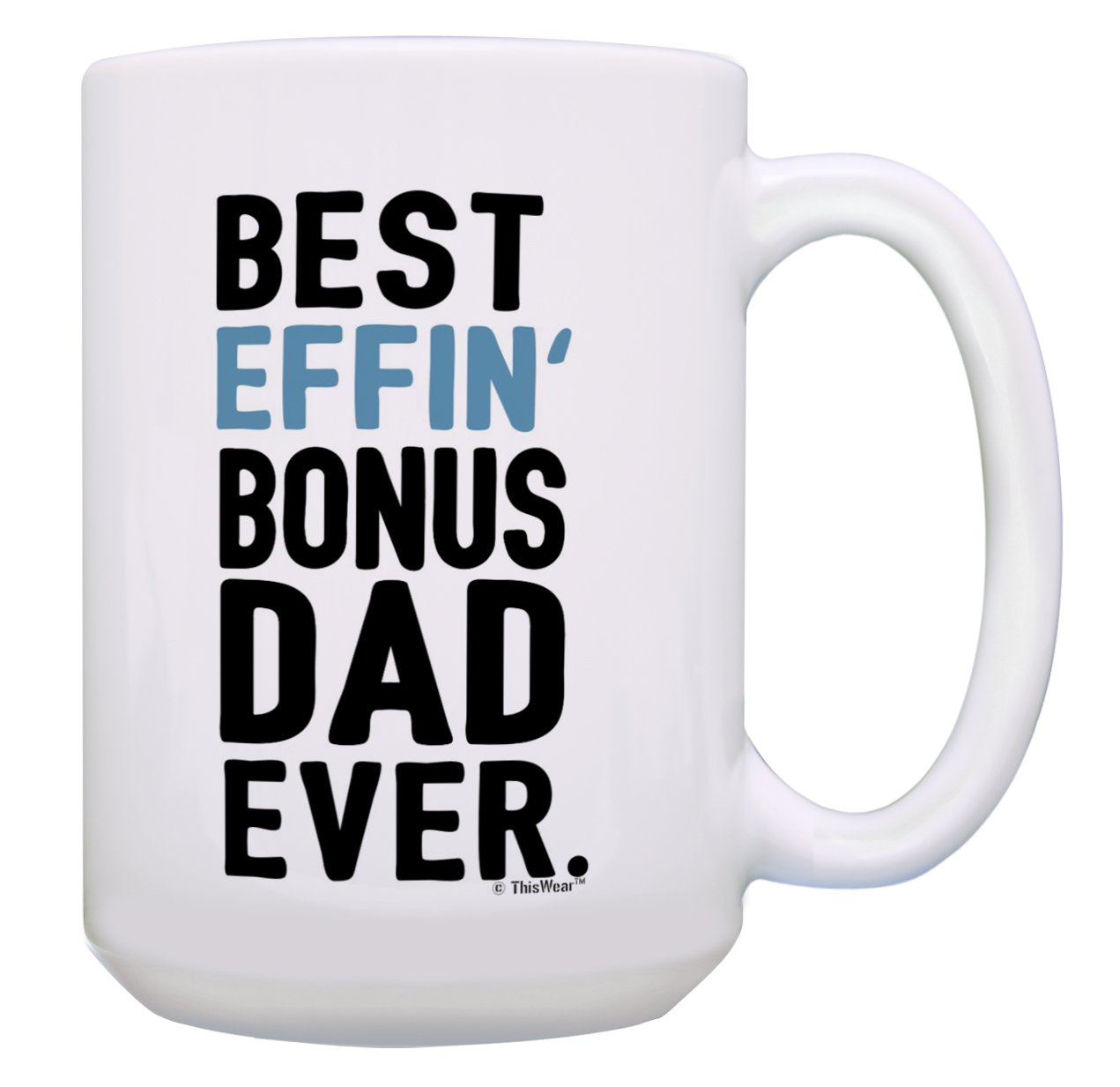 Amazon Fathers Day Gifts For Stepdad Best Effin Bonus Dad Ever Perfect Gift Coffee Mug Tea Cup White Kitchen Dining