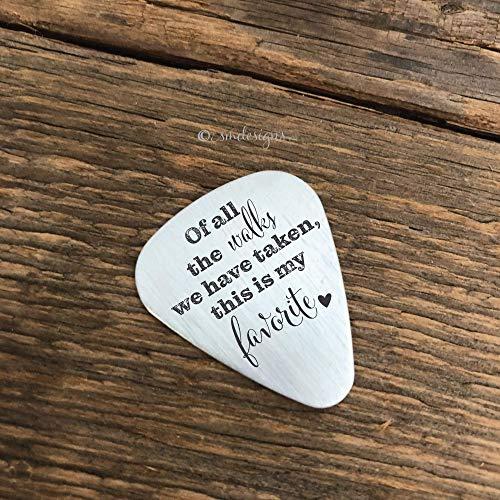 Of All The Walks Guitar Pick- Valentines Day Gift Mens Guitar Pick Engraved Gift Anniversary Guitar Pick Birthday Gift Husband Boyfriend