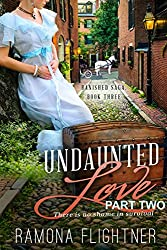 Undaunted Love (PART TWO): Banished Saga, Book 3.5