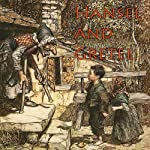 Hansel and Gretel |  Brothers Grimm