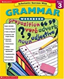 Scholastic Success With: Grammar Workbook: Grade 3 (Scholastic Success with Workbooks: Grammar)
