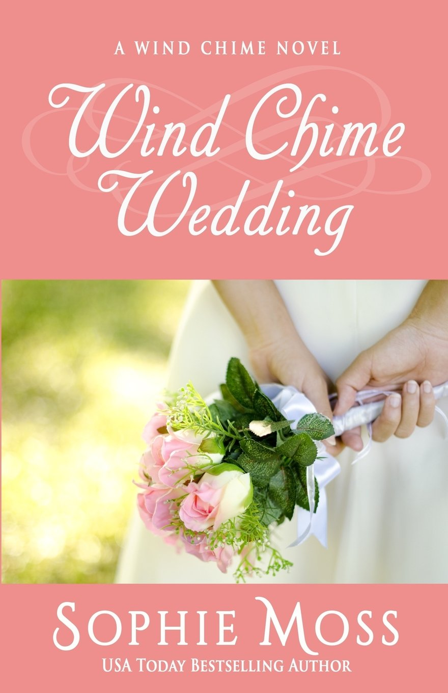 Wind Chime Wedding (A Wind Chime Novel): Sophie Moss: 9780692470978 ...
