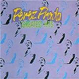 Perez Prado - Greatest Hits