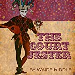 The Court Jester: A Christmas Poem | Waide Riddle