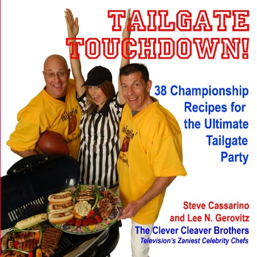 Tailgate Touchdown!: 38 Championship Recipes for the Ultimate Tailgating Party PDF