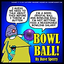 Bowl Ball!: July (Bazoobee Collection 2014)