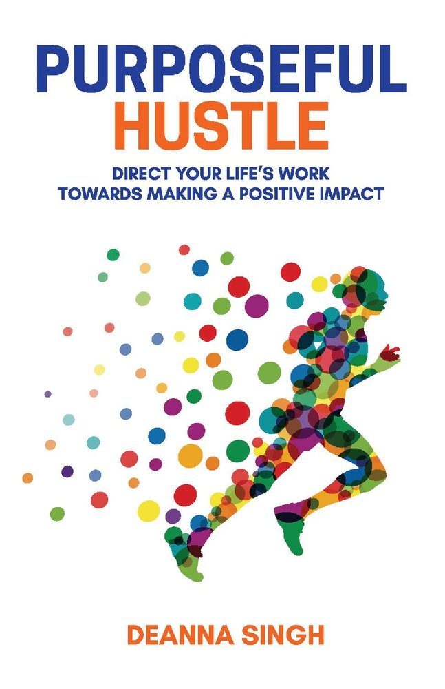 Download Purposeful Hustle: Direct Your Life's Work Towards Making a Positive Impact pdf epub