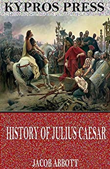 History of Julius Caesar by [Jacob Abbott]