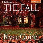 The Fall: A Novel | Ryan Quinn