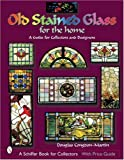 Old Stained Glass for the Home, Douglas Congdon-Martin, 0764316842