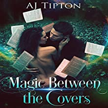Magic Between the Covers: Love in the Library, Book 1 Audiobook by AJ Tipton Narrated by Audrey Lusk