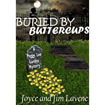 Buried By Buttercups (A Peggy Lee Garden Mystery)