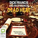 Dead Heat Audiobook by Dick Francis Narrated by Felix Francis, Tony Britton