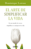 El arte de simplificar la vida (Crecimiento personal)