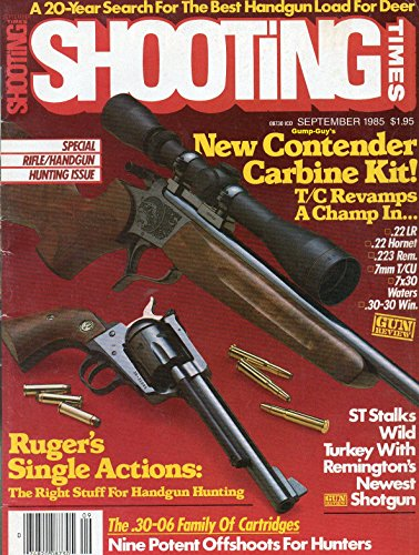 Shooting Times September 1985 Magazine SPECIAL RIFLE/HANDGUN HUNTING ISSUE ST Stalks Wild Turkey With Remington's Newest - Remington Magnum 7mm