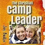 The Christian Camp Leader | Jim Badke