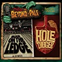 Tales from Beyond the Pale, Season One, Volume 1: Man on the Ledge & The Hole Digger Radio/TV Program by Joe Maggio, Larry Fessenden Narrated by Larry Fessenden, Vincent D'Onofrio, Bill Coley, James Le Gros, Owen Campbell, Tobias Campbell