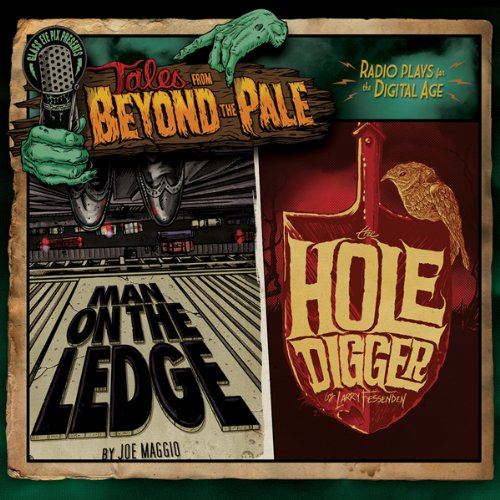 Tales from Beyond the Pale, Season One, Volume 1: Man on the Ledge & The Hole Digger