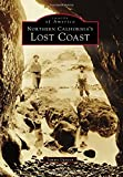 Northern California's Lost Coast (Images of America)