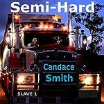 Semi Hard | Candace Smith