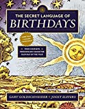 The Secret Language of Birthdays: Your Complete