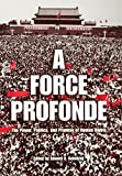 img - for A Force Profonde: The Power, Politics, and Promise of Human Rights (Pennsylvania Studies in Human Rights) book / textbook / text book