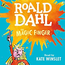 The Magic Finger Audiobook by Roald Dahl Narrated by Kate Winslet